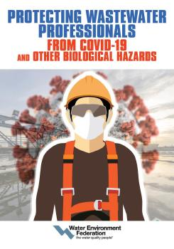 Description: Protecting Wastewater Professionals From Covid-19 and Other Biological Hazards